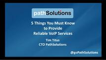 PathSolutions Webinar - 5 things you must know to provide reliable VoIP services